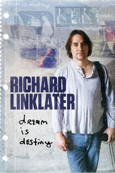Caratula, cartel, poster o portada de Richard Linklater: Dream Is Destiny
