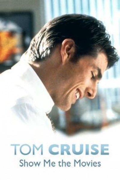 Caratula, cartel, poster o portada de Tom Cruise: Show Me the Movies