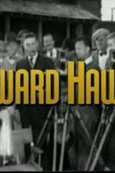 Caratula, cartel, poster o portada de Los hombres que inventaron las películas: Howard Hawks