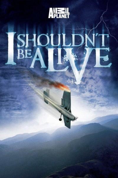 Caratula, cartel, poster o portada de I Shouldn\'t Be Alive